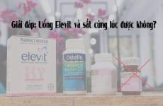 Uống Elevit và sắt cùng lúc được không?