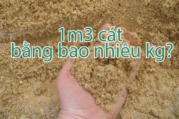 1 khối cát bằng bao nhiêu kg