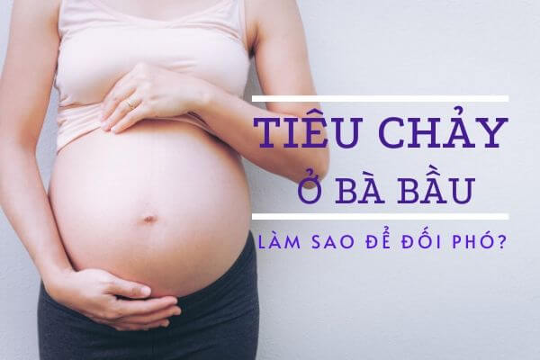 Mang thai bị tiêu chảy có sao không?